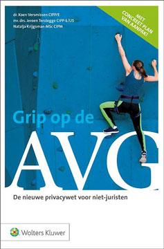 Grip op de AVG (GDPR) inclusief werkboek | De nieuwe privacywet voor niet-juristen | Koen Versmissen