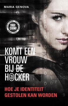 Komt een vrouw bij de hacker | Hoe je identiteit gestolen kan worden | Maria Genova